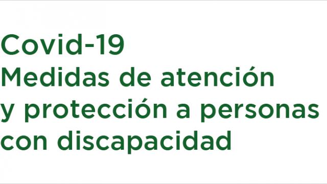 Covid-19 Medidas de atención y protección a personas con discapacidad